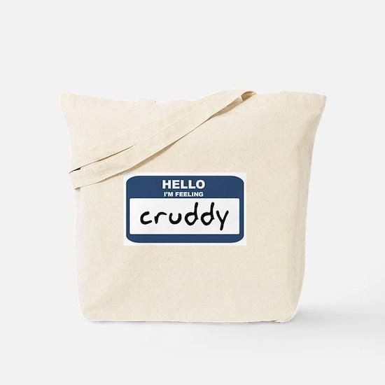 Feeling cruddy Tote Bag