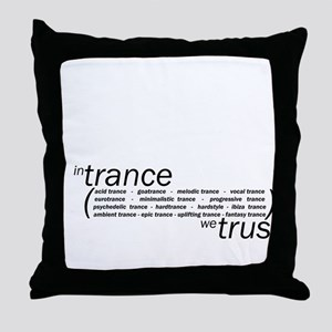 In Trance We Trust Throw Pillow