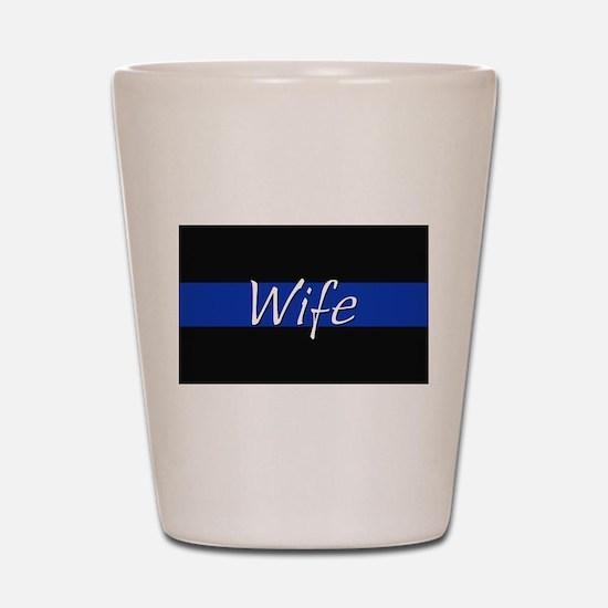 Thin Blue Line Wife Shot Glass