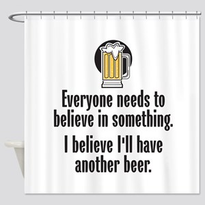 Beer Believe - Shower Curtain