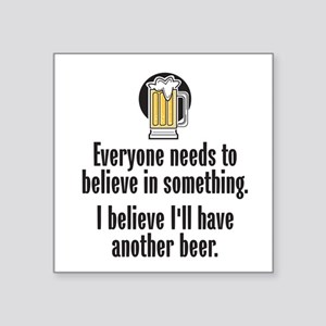 "Beer Believe - Square Sticker 3"" x 3"""