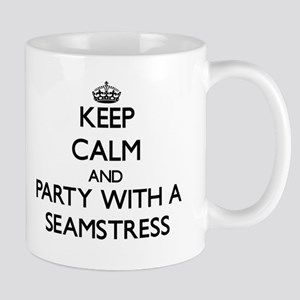 Keep Calm and Party With a Seamstress Mugs