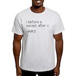 Weird Spelling Rule I Before E Light T-Shirt