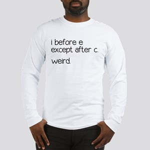 Weird Spelling Rule I Before E Long Sleeve T-Shirt