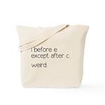 Weird Spelling Rule I Before E Tote Bag