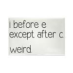 Weird Spelling Rule I Before E Rectangle Magnet (1
