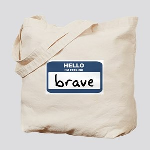 Feeling brave Tote Bag