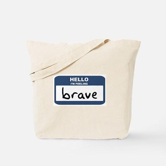 Feeling brave Tote Bag