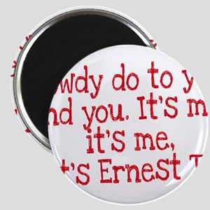 Its Ernest T Magnets