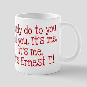 Its Ernest T Mugs