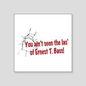 Ernest T Bass Sticker