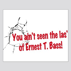 Ernest T Bass Posters