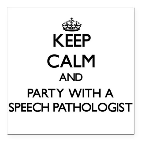 Keep Calm and Party With a Speech Pathologist Squa