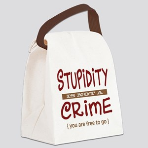 Stupidity - Canvas Lunch Bag
