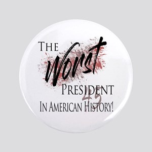 """Worst President in American History 3.5"""" Button"""
