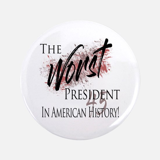 "Worst President in American History 3.5"" Button"
