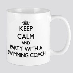 Keep Calm and Party With a Swimming Coach Mugs