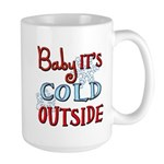 Baby it's cold Large Mug