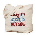 Baby it's cold Tote Bag