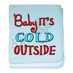 Baby it's cold baby blanket