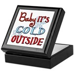 Baby it's cold Keepsake Box
