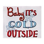 Baby it's cold Throw Blanket