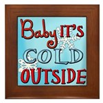 Baby it's cold Framed Tile