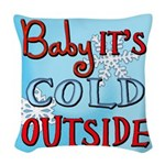 Baby it's cold Woven Throw Pillow