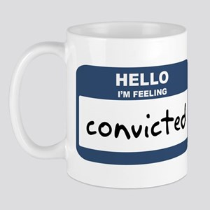 Feeling convicted Mug