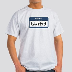 Feeling blasted Ash Grey T-Shirt