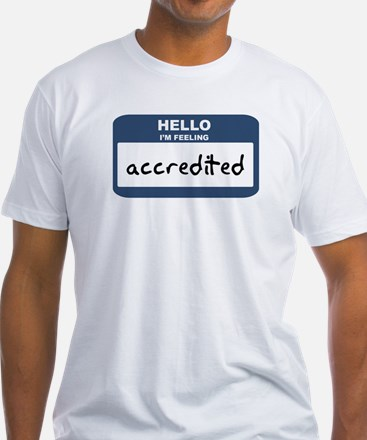 Feeling accredited Shirt