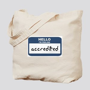 Feeling accredited Tote Bag