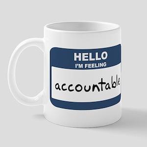 Feeling accountable Mug