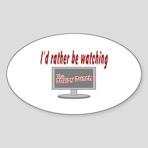 Rather Be Watching Brady Bunch Sticker (Oval)