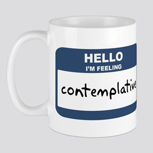 Feeling contemplative Mug