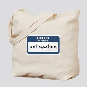 Feeling anticipation Tote Bag