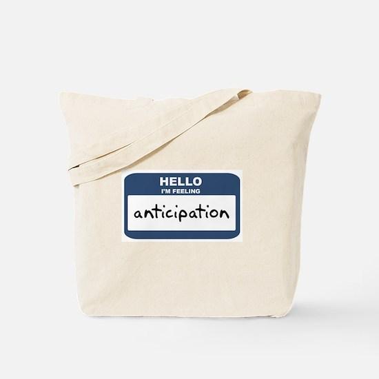 Feeling anticipation Tote Bag
