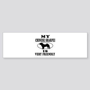 My Chinese Sharpei Is Very Friendly Sticker (Bumpe
