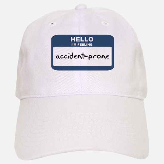Feeling accident-prone Baseball Baseball Cap