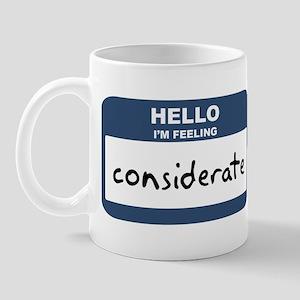 Feeling considerate Mug