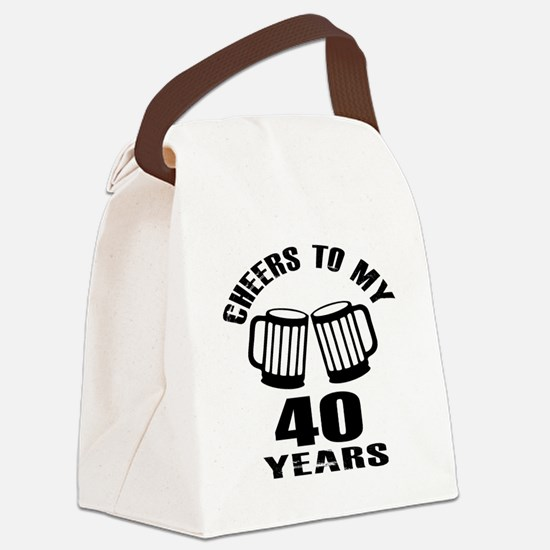 Cheers To My 40 Years Birthday Canvas Lunch Bag