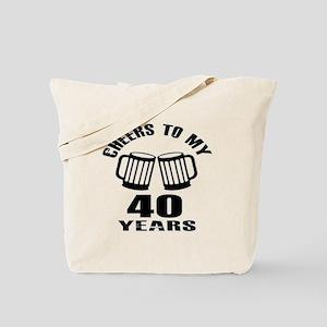 Cheers To My 40 Years Birthday Tote Bag