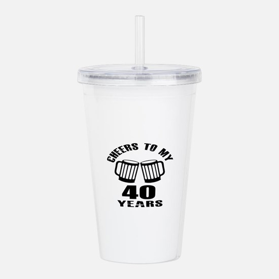 Cheers To My 40 Years Acrylic Double-wall Tumbler
