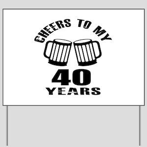 Cheers To My 40 Years Birthday Yard Sign