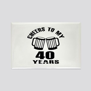 Cheers To My 40 Years Birthday Rectangle Magnet