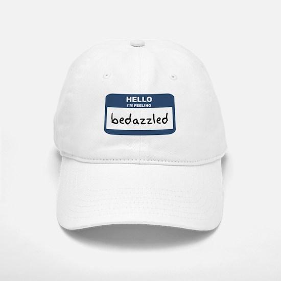 Feeling bedazzled Baseball Baseball Cap