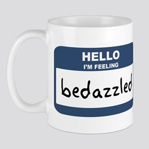 Feeling bedazzled Mug