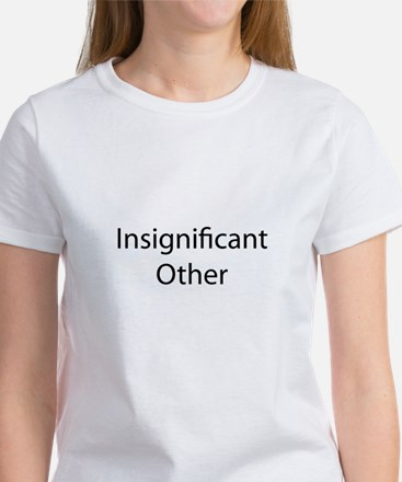 Insignificant Other Women's T-Shirt