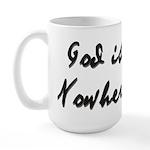 God is Nowhere Large Mug