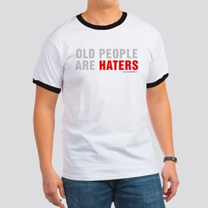 Old People Are Haters Ringer T